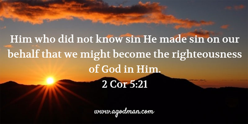 2-cor-5-21-him-who-did-not-know-sin-he-made-sin-on-our-behalf-that-we-might-become-the-righteousness-of-god-in-him02