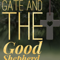 I AM the Gate and the Good Shepherd.