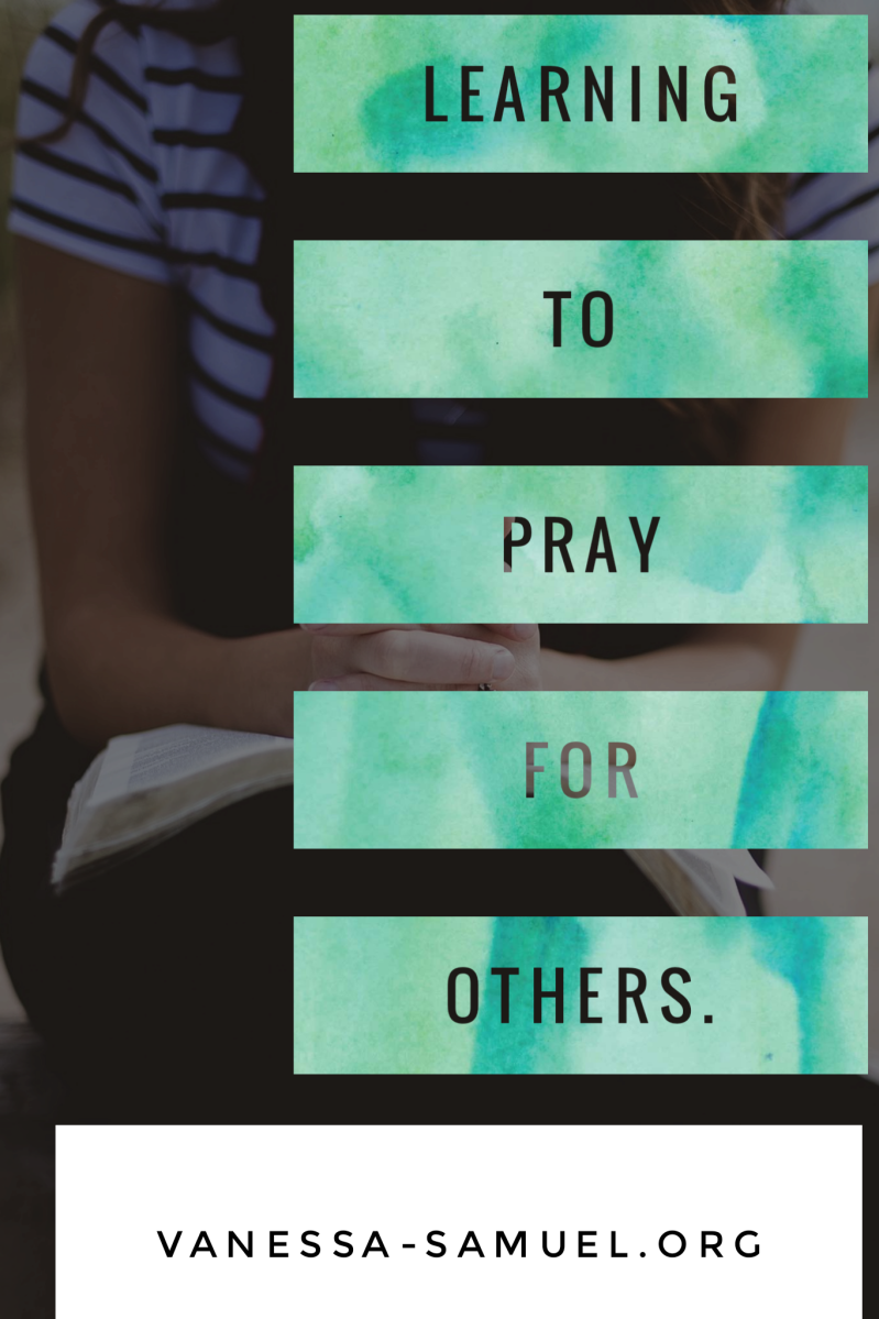 Learning to pray for others.